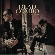 Dead Combo & As Cordas da Má Fama (Gold)