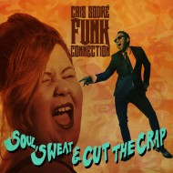 Soul, Sweat & Cut the Crap (LP)